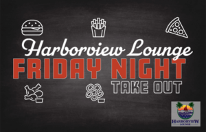 Harborview Friday Night Take-Out @ Harbor View Lounge