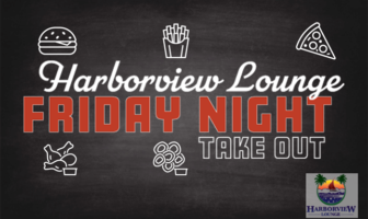 Harborview Lounge Friday Night Take Out