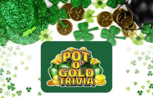 Pot O' Gold Trivia @ Community Center