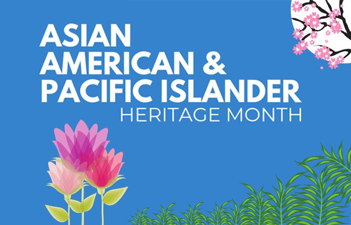 Asian American & Pacific Islander Heritage Month