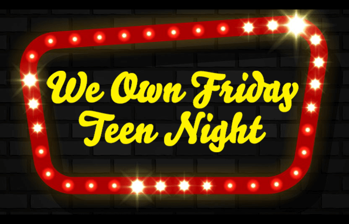 Youth Programs We Own Friday Teen Night