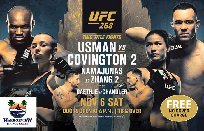ufc 268 fight Night at Harborview Lounge, USMAN vs COVINGTON 2, NAMAJUNAS vs ZHANG 2 PLUS GAETHJE vs CHANDLER